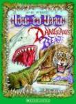 """dangerous beasts"""