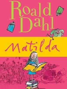 """Matilda by Roald Dahl"""