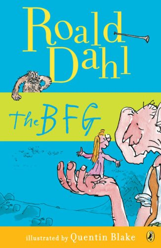 Anishka recommends THE BFG by Roald Dahl, ill. Quentin Blake.