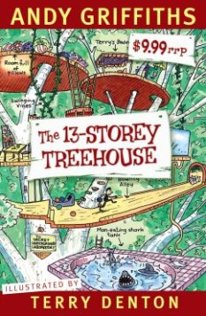 Albie May recommends THE 13-STOREY TREEHOUSE by Andy Griffiths, ill. by Terry Denton.
