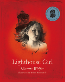 Matilda recommends LIGHTHOUSE GIRL by Dianne Wolfer, illustrated by Brian Simmonds.