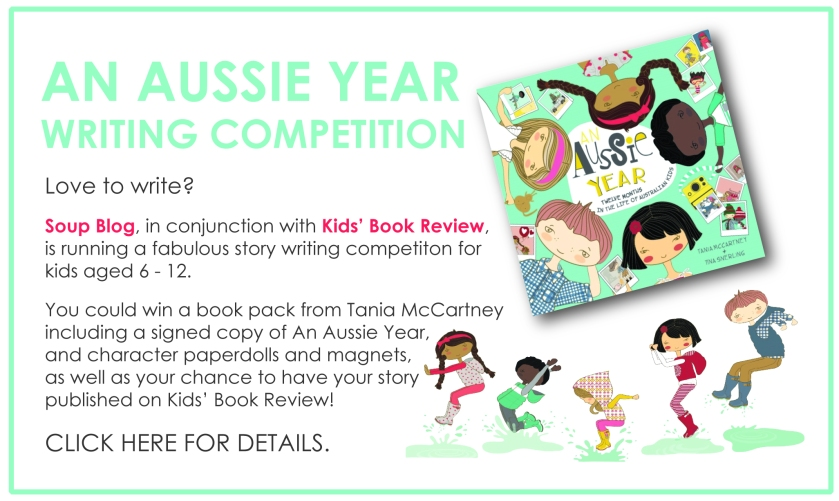 An Aussie Year writing comp - for details go to https://alphabetsoup.net.au/Competitions