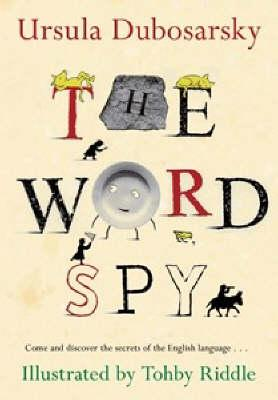 Joseph recommends THE WORD SPY by Ursula Dubosarsky, illustrated by Tohby Riddle.