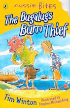 Céití recommends THE BUGALUGS BUM THIEF by Tim Winton, illustrated by Stephen Michael King.