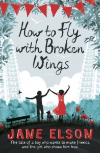 Celine recommends HOW TO FLY WITH BROKEN WINGS by Jane Elson.
