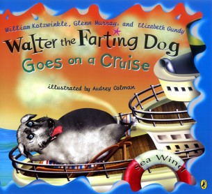 Xavier recommends WALTER THE FARTING DOG GOES ON A CRUISE by William Kotzwinkle, Glenn Murray and Elizabeth Gundy, ill. Audrey Colman.