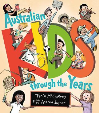 Albie May recommends AUSTRALIAN KIDS THROUGH THE YEARS by Tania McCartney and illustrated by Andrew Joyner
