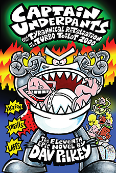 Xavier recommends Captain Underpants and the Tyrannical Retaliation of the Turbo Toilet 2000 by Dav Pilkey