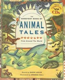 The Barefoot Book of Animal Tales from Around the World
