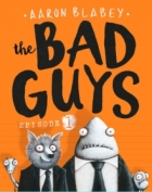 Xavier recommends THE BAD GUYS: EPISODE 1 by Aaron Blabey.