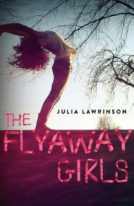 Matilda recommends THE FLYAWAY GIRLS by Julia Lawrinson.