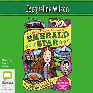 Matilda recommends EMERALD STAR by Jacqueline Wilson, ill. Nick Sharratt (audiobook read by Finty Williams).