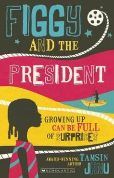 Figgy and the President by Tamsin Janu