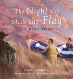 Jarvis recommends THE NIGHT WE MADE THE FLAG by Carole Wilkinson, ill. Sebastian Ciaffaglione