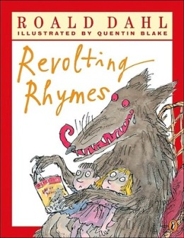 Céití recommends REVOLTING RHYMES by Roald Dahl, ill, Quentin Blake.