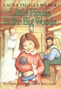 Céití recommends LITTLE HOUSE IN THE BIG WOODS by Laura Ingalls Wilder.