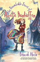 THE REMARKABLE SECRET OF AURELIE BONHOFFEN by Deborah Abela.