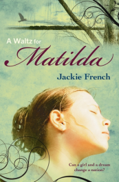 A WALTZ FOR MATILDA by Jackie French.