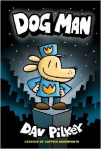 DOG MAN by Dav Pilkey.
