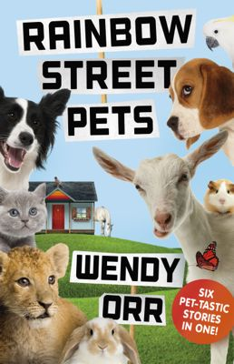 Albie May recommends RAINBOW STREET PETS by Wendy Orr
