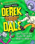 Derek Danger Dale Book 3