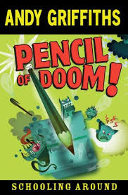 Xavier recommends PENCIL OF DOOM by Andy Griffiths and Terry Denton.