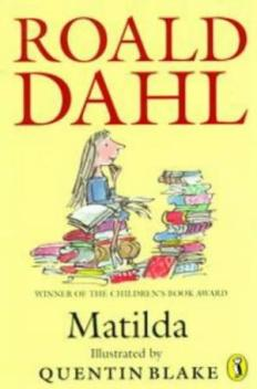 Stacey recommends MATILDA by Roald Dahl, ill. Quentin Blake.
