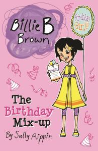 Albie May recommends BILLIE B BROWN: THE BIRTHDAY MIX-UP by Sally Rippin.