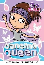 Anishka recommends GO GIRL: DANCING QUEEN by Thalia Kalkipsakis.