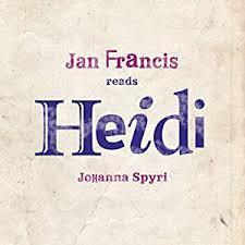 Céití recommends HEIDI by Johanna Spyri (audio book read by Jan Francis).