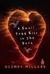 Tess recommends A SMALL FREE KISS IN THE DARK by Glenda Millard.