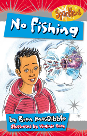 No Fishing by Bren MacDibble, ill. by Virginia Gray.