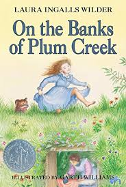 Céití recommends ON THE BANKS OF PLUM CREEK by Laura Ingalls Wilder.