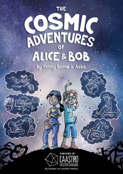 The Cosmic Adventures of Alice & Bob, written by Cristy Burne and illustrated by Aska.
