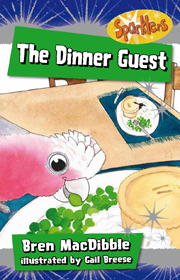 The Dinner Guest by Bren MacDibble, ill. by Gail Breese.