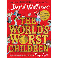 Tirion recommends THE WORLD'S WORST CHILDREN by David Walliams, illustrated by Tony Ross.