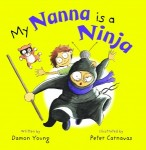 My Nanna is a Ninja by Damon Young illustrated by Peter Carnavas
