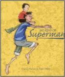 No Kind of Superman by Danny Parker, ill. by Matt Ottley