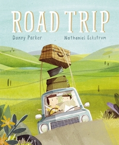 Road Trip by Danny Parker and illustrated by Nathaniel Eckstrom