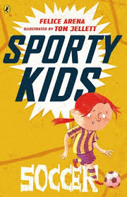 Sporty Kids SOCCER by Felice Arena, illustrated by Tom Jellett