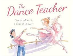 Albie May recommends THE DANCE TEACHER by Simon Milne and Chantal Stewart.