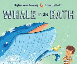 Whale in the Bath by Kylie Westaway, illustrated by Tom Jellett