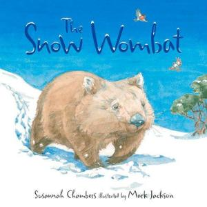 The Snow Wombat by Susannah Chambers, illustrated by Mark Jackson