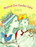 Beyond our Garden Gate by Sian Turner and Irene King
