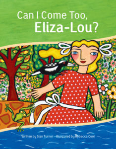 Can I come too, Eliza-Lou? by Sian Turner and Rebecca Cool