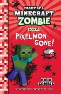 Xavier recommends DIARY OF A MINECRAFT ZOMBIE: PIXELMON GONE! by Zack Zombie