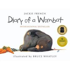 Diary of a wombat by Jackie French and Bruce Whatley