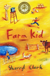Farm kid by Sherryl Clark
