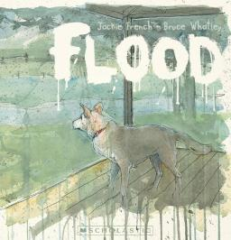 Flood by Jackie French and Bruce Whatley