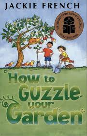 How to Guzzle your garden by Jackie French